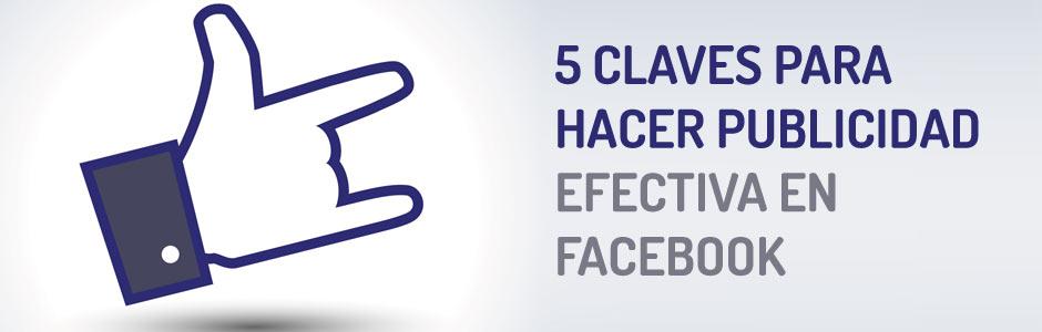 5-claves-para-hacer-publicidad-efectiva-en-facebook