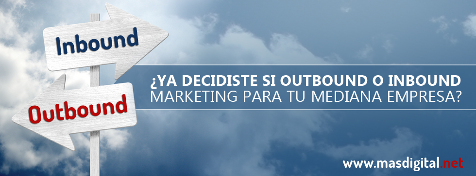 Ya_decidiste_si_outbound_o_inbound_marketing_para_tu_mediana_empresa