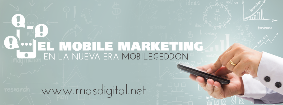 El_mobile_marketing_en_la_nueva_era_mobilegeddon