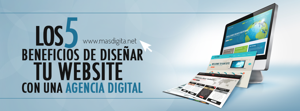 Los_5_beneficios_de_diseñar_tu_website_con_una_agencia_digital