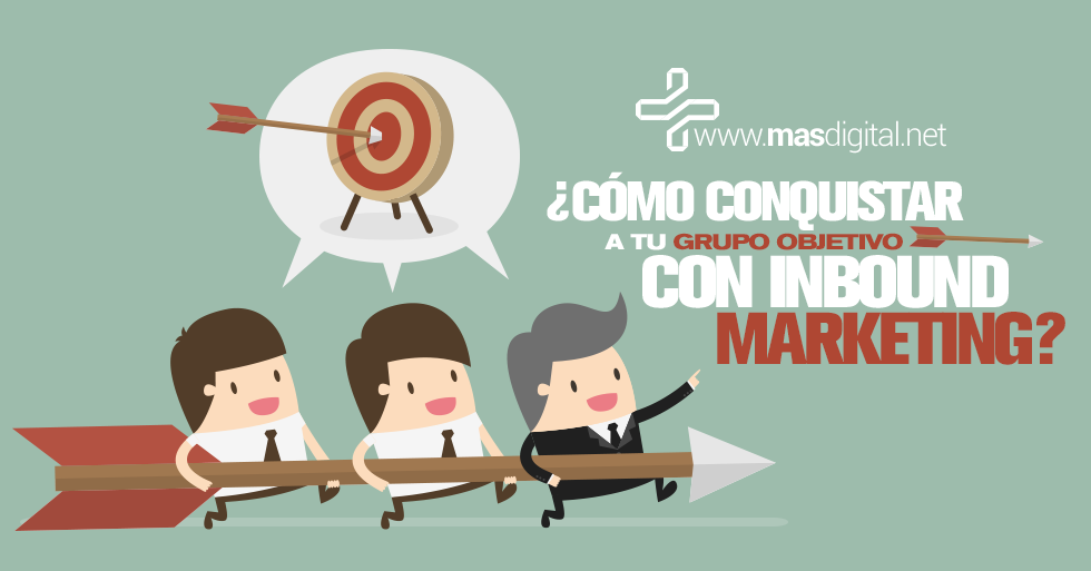 como_conquistar_a_tu_grupo_objetivo_con_inbound_marketing