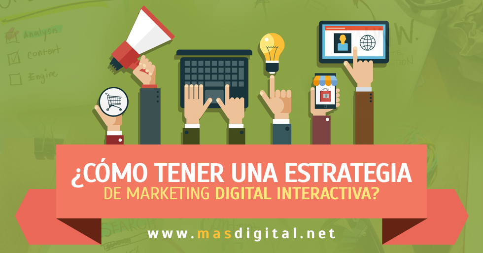 como_tener_una_estrategia_de_marketing_digital_interactiva